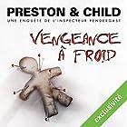 Vengeance à froid (Pendergast 11) | Livre audio Auteur(s) : Douglas Preston, Lincoln Child Narrateur(s) : François Hatt