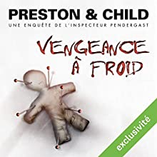 Vengeance à froid (Pendergast 11) | Livre audio Auteur(s) : Douglas Preston, Lincoln Child Narrateur(s) : François Hatt