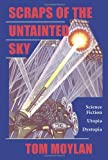 Scraps Of The Untainted Sky: Science Fiction, Utopia, Dystopia (Cultural Studies)