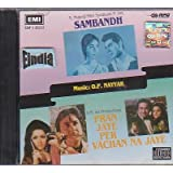 Sambandh { 1969} / Pran Jaye Par Vachan Na Jaye { 1973} Soundtrack of Classics Made in Uk Cd