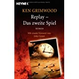 """Replay - Das zweite Spiel: Romanvon """"Ken Grimwood"""""""
