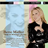 Bette Midler Sings The Rosemary Clooney Songbook Bette Midler