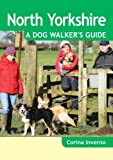 Corina Inverno North Yorkshire a Dog Walker's Guide
