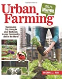 Image of Urban Farming: Sustainable City Living in Your Backyard, in Your Community, and in the World