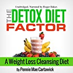 The Detox Diet Factor: A Weight Loss Cleansing Diet | Pennie Mae Cartawick