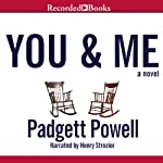 You and Me | Padgett Powell