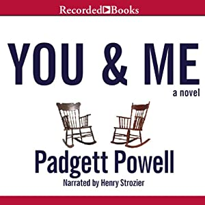You and Me | [Padgett Powell]