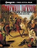 Stonewall Jackson: Spirit of the South (Cobblestone the Civil War)