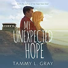 My Unexpected Hope Audiobook by Tammy L. Gray Narrated by James Patrick Cronin, Amy Landon