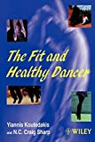 img - for The Fit and Healthy Dancer by Koutedakis, Yiannis, Sharp, N. C. Craig (1999) [Paperback] book / textbook / text book