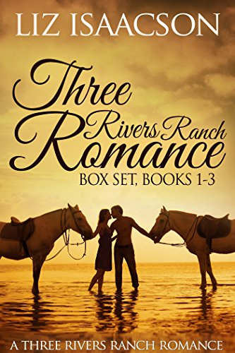 three-rivers-ranch-romance-box-set-books-1-3-inspirational-western-romances-second-chance-ranch-thir