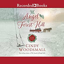 The Angel of Forest Hill: An Amish Christmas Romance Audiobook by Cindy Woodsmall Narrated by Kate Forbes