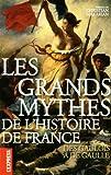 echange, troc Christian Makarian, Collectif - Les grands mythes de l'histoire de France : Des Gaulois à de Gaulle