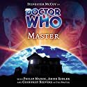 Doctor Who - Master Radio/TV Program by Joseph Lidster Narrated by Sylvester McCoy, Geoffrey Beevers