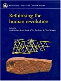 img - for Rethinking the Human Revolution: New Behavioural and Biological Perspectives on the Origin and Dispersal of Modern Humans (Mcdonald Institute Monographs) by K. Boyle (2007-12-30) book / textbook / text book