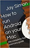img - for How to run Android on your Mac: the complete fast and easy guide book / textbook / text book