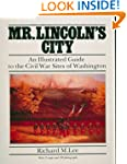 Mr. Lincoln's City: An Illustrated Gu...