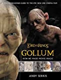 Gollum: How We Made Movie Magic (The Lord of the Rings) (0007170572) by Serkis, Andy