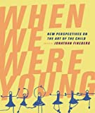 When We Were Young: New Perspectives on the Art of the Child (0520250435) by Arnheim, Rudolf