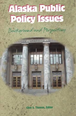 Alaska Public Policy Issues: Background and Perspectives