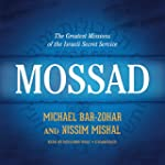 Mossad: The Greatest Missions of the...