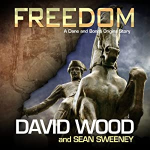 Freedom: A Dane and Bones Origins Story (Dane Maddock Origins) | [David Wood, Sean Sweeney]