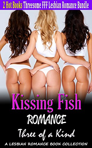 romance-kissing-fish-romance-three-of-a-kind-lesbian-bisexual-gay-urban-love-romance-contemporary-pr