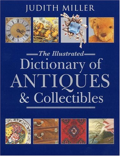 Image for Illustrated Dictionary of Antiques & Collectibles