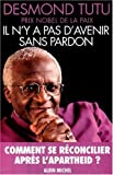 Il n'y a pas d'avenir sans pardon (French Edition) (2226115919) by Tutu, Desmond