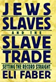 img - for Jews, Slaves, and the Slave Trade: Setting the Record Straight (Reappraisals in Jewish Social and Intellectual History) book / textbook / text book
