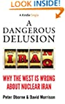 A Dangerous Delusion: Why the West Is...