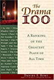 img - for The Drama 100: A Ranking of the Greatest Plays of All Time (The Literature 100) book / textbook / text book