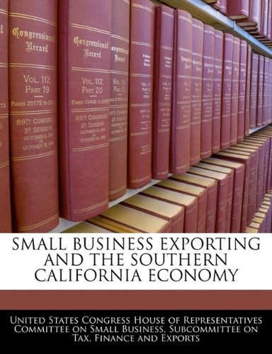 SMALL BUSINESS EXPORTING AND THE SOUTHERN CALIFORNIA ECONOMY