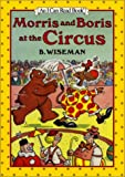 Morris and Boris at the Circus (I Can Read Book 1)