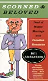 Scorned and Beloved: Dead of Winter Meetings with Canadian Eccentrics (0676971423) by Richardson, Bill
