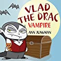 Vlad the Drac Vampire Audiobook by Ann Jungman Narrated by Brian Cant