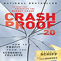 Crash Proof 2.0: How to Profit from the Economic Collapse Hörbuch von Peter D. Schiff Gesprochen von: Sean Pratt