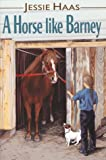 img - for A Horse Like Barney book / textbook / text book