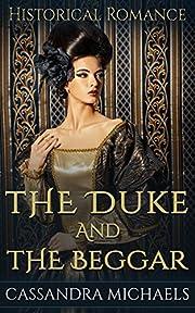 REGENCY ROMANCE: Victorian Romance: The Duke And The Beggar (Duke Military Secret Baby Romance) (19th Century Historical Romance Short Stories)