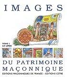 echange, troc EDIMAF - Images du patrimoine maçonnique : Tome 1, La loge