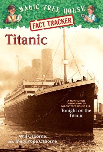 Download Titanic: A Nonfiction Companion to Magic Tree House #17: Tonight on the Titanic (Magic Tree House (R) Fact Tracker)