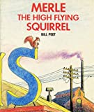 Merle, the High Flying Squirrel (0233970010) by Peet, Bill