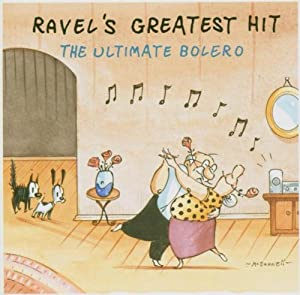 Ravel's Greatest Hit: The Ultimate Bolero