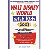 Walt Disney World with Kids, 2003: Including Disney Cruise Line and Universal Orlando's CityWalk and Islands of Adventure (Travel with Kids)