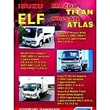 Isuzu ELF / Mazda Titan / Nissan Atlas. Ustroystvo, tehnicheskoe obsluzhivanie i remont