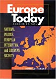 img - for Europe Today: National Politics, European Integration, and European Security book / textbook / text book