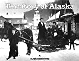 img - for Territory of Alaska (Alaska Geographic) book / textbook / text book