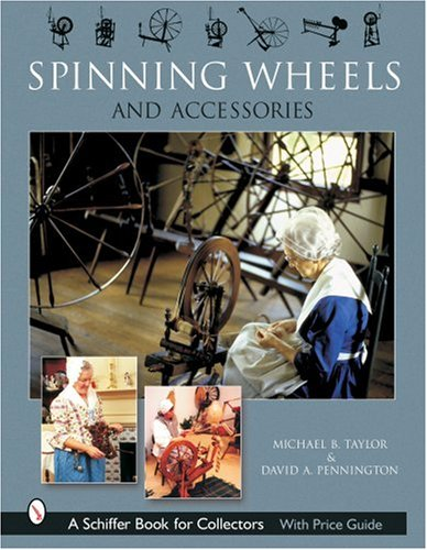 Spinning Wheels & Accessories (Schiffer Book for Collectors)