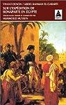 Sur l\'expédition de Bonaparte en Egypte par Dominique Vivant Denon