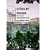 img - for [(Cities by Design: The Social Life of Urban Form)] [Author: Fran Tonkiss] published on (January, 2014) book / textbook / text book